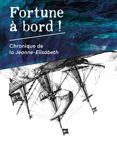 FORTUNE A BORD ! CHRONIQUE DE LA JEANNE-ELISABETH © JEROME JAMBU